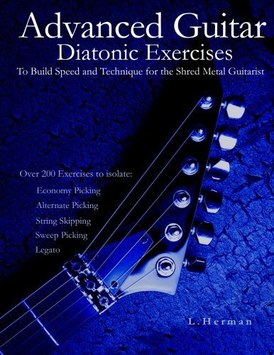 Advanced Guitar Diatonic Exercises To Build Speed and Technique for the Shred Metal Guitarist