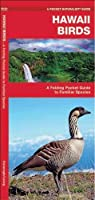 Hawaii Birds: A Folding Pocket Guide to Familiar Species (A Pocket Naturalist Guide) by James Kavanagh Waterford Press(2003-08-03)