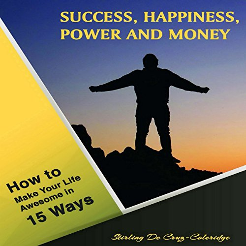 Success, Happiness, Power and Money audiobook cover art