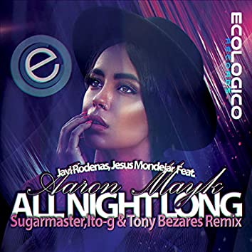 All Night Long (Sugarmaster , ITO-G, Tony Bezares Remix)