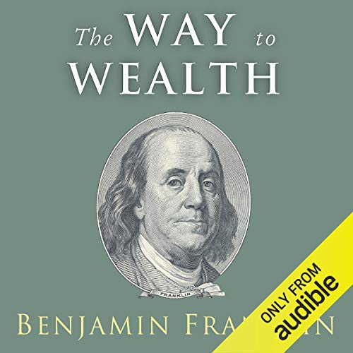 The Way to Wealth: Ben Audiobook By Benjamin Franklin, Charles Conrad cover art