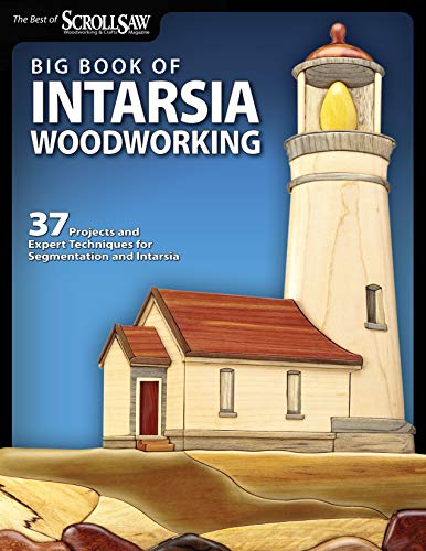 Big Book of Intarsia Woodworking: 37 Projects and Expert Techniques for Segmentation and Intarsia (Fox Chapel Publishing) Step-by-Step Instructions from Scroll Saw Woodworking and Crafts Magazine