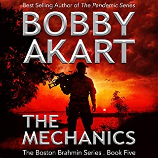 The Mechanics     The Boston Brahmin, Book 5              By:                                                                                                                                 Bobby Akart                               Narrated by:                                                                                                                                 Joseph Morton                      Length: 6 hrs and 50 mins     253 ratings     Overall 4.7