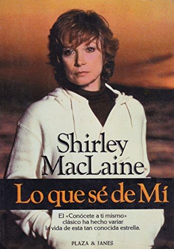 Lo que se de mi / Shirley Maclaine : traducción de Ana Mª de la Fuente