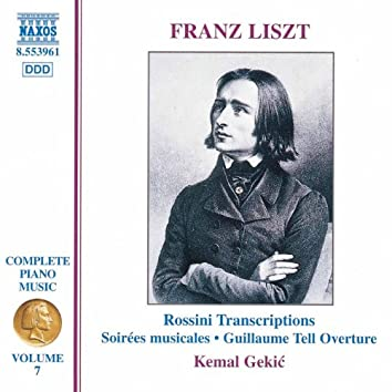 LISZT: Rossini Transcriptions (Liszt Complete Piano Music, Vol. 7)