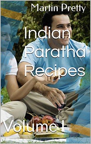Indian Paratha Recipes: Volume I (English Edition)