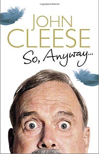 So Anyway by John Cleese (November 04,2014)