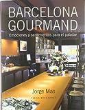 Barcelona. Gourmand: Emociones y sentimientos para el paladar (Fuera de colección)