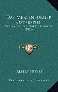 Das Meklenburger Osterspiel: Vollendet Im J. 1464 Zu Redentin (1885)