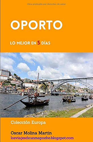 OPORTO, Lo mejor en 5 días (Colección Europa)