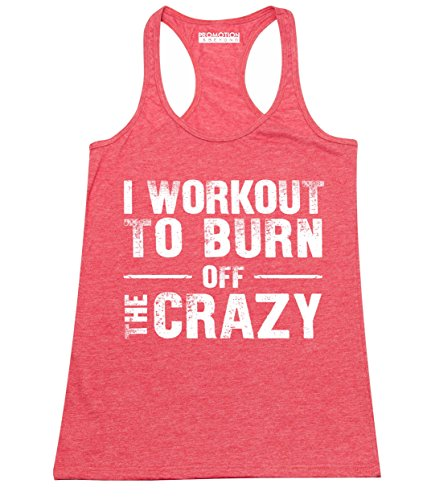 Workout to Burn Off The Crazy Funny Gym Women's Tank Top, M, H. Red
