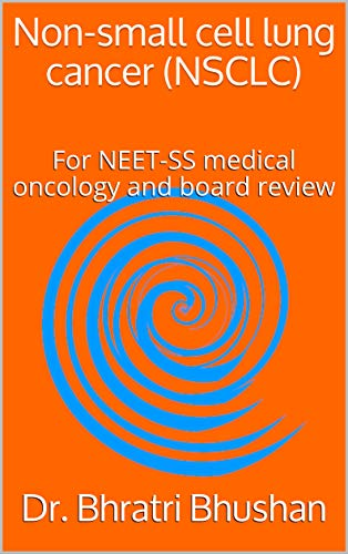 Non-small cell lung cancer (NSCLC) : For NEET-SS medical oncology and board review (English Edition)