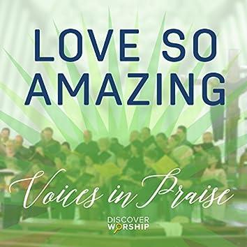 Voices in Praise: Love so Amazing