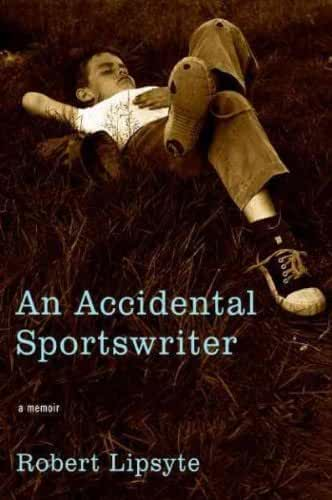 (An Accidental Sportswriter: A Memoir) By Lipsyte, Robert (Author) Hardcover on (05 , 2011)