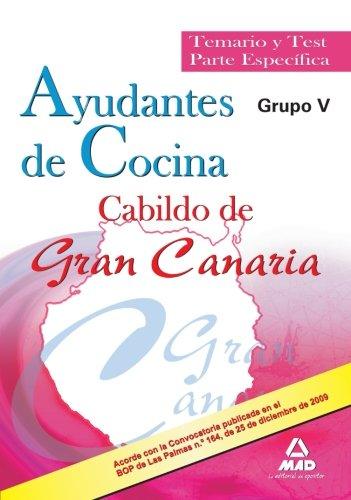 Ayudantes De Cocina Del Cabildo De Gran Canaria (Grupo V). Temario Y Test Parte Específica.