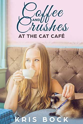 Coffee And Crushes At The Cat Café by Kris Bock ebook deal