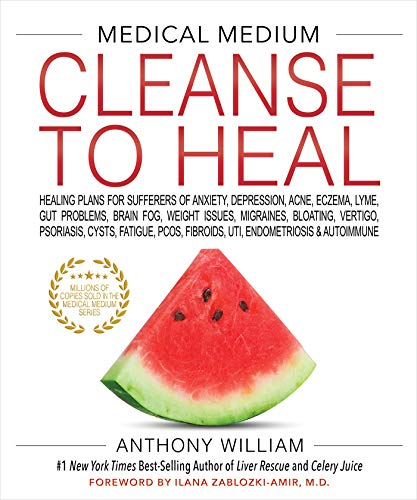 Compare Textbook Prices for Medical Medium Cleanse to Heal: Healing Plans for Sufferers of Anxiety, Depression, Acne, Eczema, Lyme, Gut Problems, Brain Fog, Weight Issues, Migraines, Bloating, Vertigo, Psoriasis, Cys Illustrated Edition ISBN 9781401958459 by William, Anthony