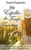 No Espelho do Tempo (Vento na Blusa Livro 1) (Portuguese Edi