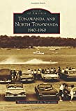 Tonawanda and North Tonawanda: 1940-1960 (Images of America)