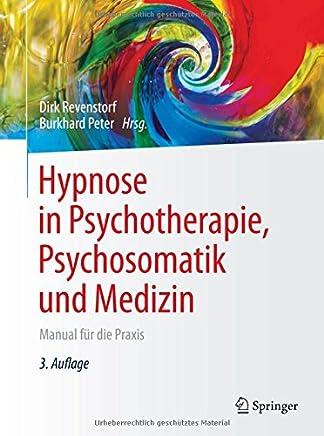 Hypnose in Psychotherapie Psychosoatik und edizin anual für die Praxis by Dirk Revenstorf,Burkhard Peter