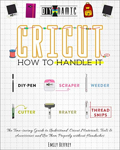 Cricut | How to Handle It: The Time-saving Guide to Understand Cricut...