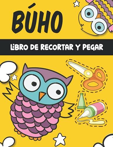 BÚHO libro de recortar y pegar: Libro de actividades para niños, Páginas para recortar, Libro de Cortar y Pegar
