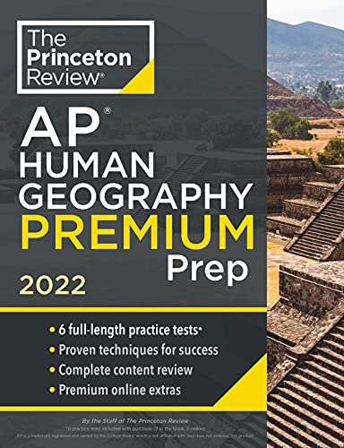 Princeton Review AP Human Geography Premium Prep, 2022: 6 Practice Tests + Complete Content Review +