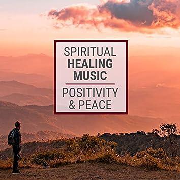 Spiritual Healing Music: Positivity and Peace