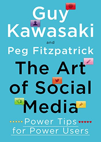The Art of Social Media: Power Tips for Power Users (English Edition)