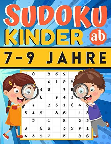 Sudoku Kinder ab 7-9 Jahre: 200 Sudokus Rätsel einfach mit lösung, Gezielt Merkfähigkeit und logisches Denken verbessern, konzentrationsspiele für kinder, Geschenk für Mädchen und Jungen
