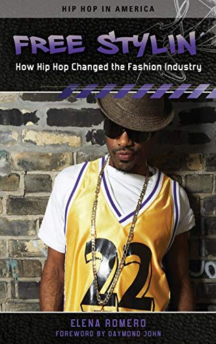Free Stylin': How Hip Hop Changed the Fashion Industry (Hip Hop in America)