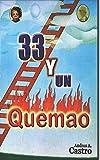 33 Y UN QUEMA'O: CUENTOS Y POEMAS