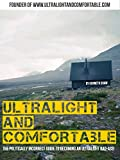 Ultralight and Comfortable: The politically incorrect guide to becoming an...
