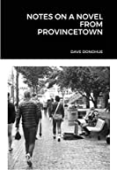 Notes on a Novel from Provincetown
