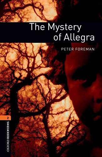 The Mystery Of Allegra (Oxford Bookworms Library, Stage 2)の詳細を見る