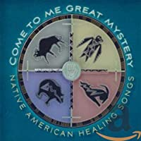 Come to Me Mystery: Native American Healing