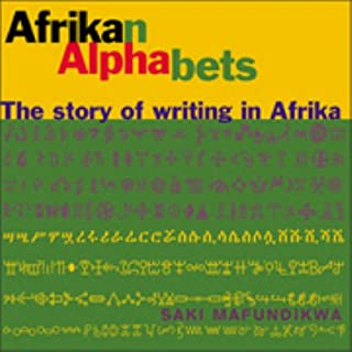 Afrikan Alphabets: The Story of Writing in Afrika