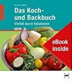 eBook inside: Buch und eBook Das Koch- und Backbuch: Vielfalt durch Variationen - Susanne Gerchow