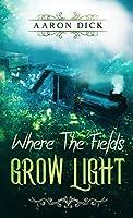 Where The Fields Grow Light