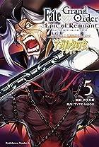 Fate/Grand Order -Epic of Remnant- 亜種特異点II 伝承地底世界 アガルタ アガルタの女 第05巻