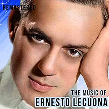 The Music of Ernesto Lecuona (Remastered)