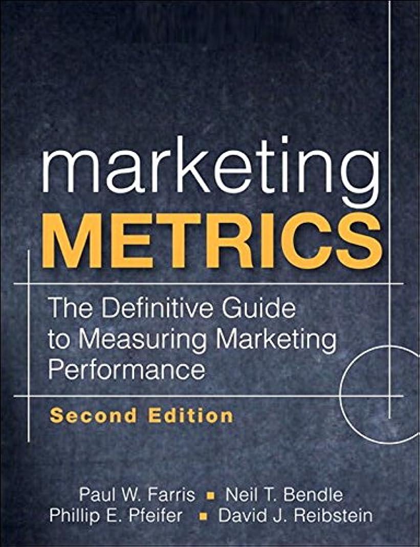 十代の若者たち感覚おかしいMarketing Metrics: The Definitive Guide to Measuring Marketing Performance (English Edition)