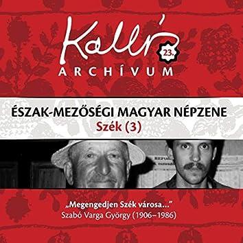 Kallós archívum, Vol. 23 (Észak-mezőségi magyar népzene - Szék 3)