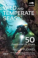 Wild and Temperate Seas: 50 Favourite UK Dives