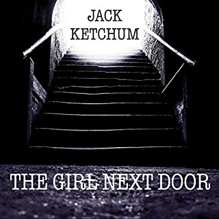 The Girl Next Door                   Written by:                                                                                                                                 Jack Ketchum                               Narrated by:                                                                                                                                 Jack Ketchum                      Length: 7 hrs and 13 mins     11 ratings     Overall 4.2