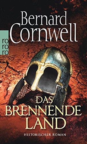 Das brennende Land: Historischer Roman (Die Uhtred-Saga, Band 5)