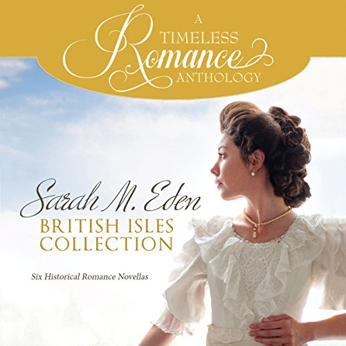 Sarah M. Eden British Isles Collection audiobook cover art