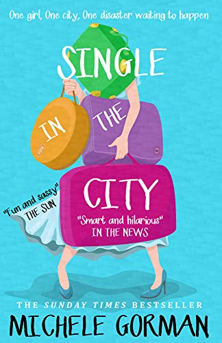 Single in the City: The fresh laugh out loud romcom about being single and happy ever afters (Single in the City Series Book 1) (English Edition)