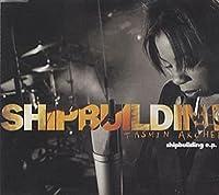 Shipbuilding E.P