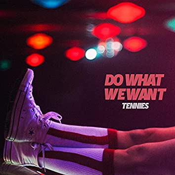 Do What We Want - Single
